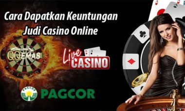 Cara Dapatkan Keuntungan Judi Casino Online