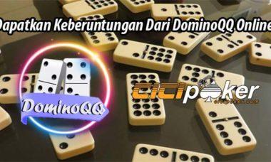 Dapatkan Keberuntungan Dari DominoQQ Online