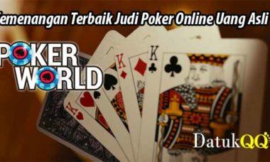 Kemenangan Terbaik Judi Poker Online Uang Asli