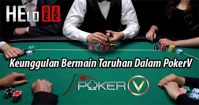 Keunggulan Bermain Taruhan Dalam PokerV